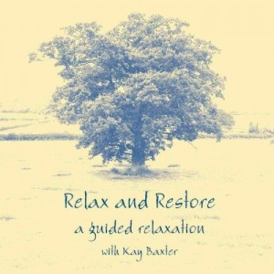 Buy Relax and Restore CD - A Guided Relaxation with Kay Baxter